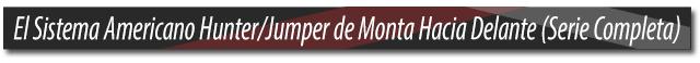El Sistema Americano Hunter/Jumper de Monta Hacia Delante  - Colección de DVDs